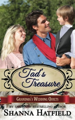Tad's Treasure (Grandma's Wedding Quilts) (Volume 12)