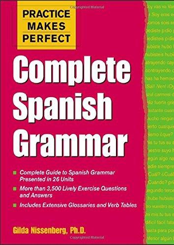 Practice Makes Perfect: Complete Spanish Grammar by Gilda Nissenberg (2004-03-26)