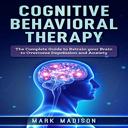 Pdf Fitness Cognitive Behavioral Therapy: The Complete Guide to Retrain Your Brain to Overcome Depression and Anxiety