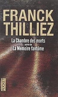 La Chambre des morts suivie de La Mémoire fantôme par Thilliez