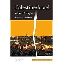 Palestine/Israël: 60 ans de conflit (Monde arabe et monde musulman)