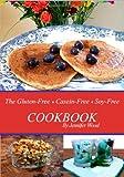 The Gluten-Free Casein-Free Soy-Free Cookbook, Jennifer Wood, 0988800381