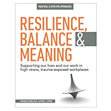 Resilience, Balance and Meaning