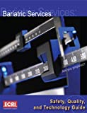 Bariatric Services : Safety, Quality, and Technology Guide, ECRI Institute, 0941417867