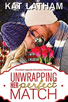 Unwrapping Her Perfect Match: A London Legends Christmas Romance by [Latham, Kat]