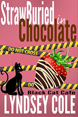 - StrawBuried in Chocolate (Black Cat Cafe Cozy Mystery Series Book 2)