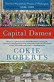 Capital Dames: The Civil War and the Women of Washington, 1848-1868