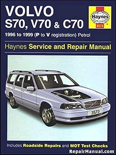h3573 haynes 1996 1999 volvo s70 v70 c70 auto repair workshop manual rh amazon com volvo s70 1999 manual pdf 1999 volvo s70 service manual