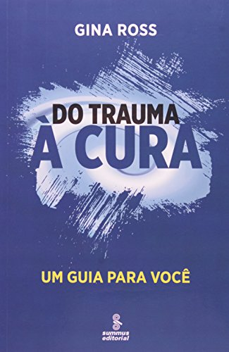 Do Trauma à Cura