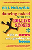 Dancing Naked with the Rolling Stones, Bill McIlwain, 0978973607