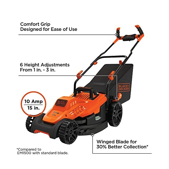 BLACK+DECKER Electric Lawn Mower, 10 -Amp, 15-Inch (BEMW472BH) 14 IMPROVED ERGONOMICS: Comfort grip handle makes the lawn mower easy to maneuver BETTER CLIPPING COLLECTION: Our winged blade achieves 30% better clipping collection NO MORE PULL CORDS: Push-button start makes starting the lawn mower a breeze