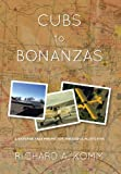 Cubs to Bonanzas, Richard A. Komm, 1483650405