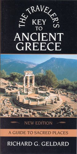 The Traveler's Key to Ancient Greece: A Guide to Sacred Places