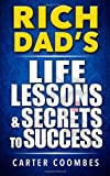 Rich Dad's Life Lessons and Secrets to Success, Carter Coombes, 1497568455