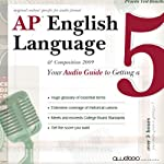 AP English Language and Composition: Your Audio Guide to Getting a Five | Rolf Lorrin