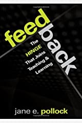 Feedback: The Hinge That Joins Teaching and Learning by Jane E. Pollock (2011-12-01) Paperback
