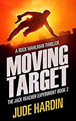 Moving Target: The Jack Reacher Experiment Book 2