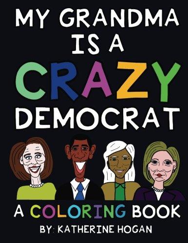 My Grandma Is A Crazy Democrat - A Coloring Book