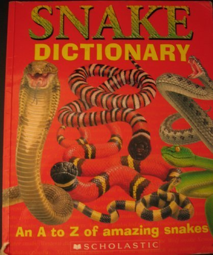 Snake Dictionary: An A to Z of Amazing Snakes (Tangerine Snake)