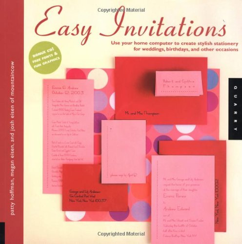 Easy Invitations: Use Your Home Computer to Create Stylish Stationery for Weddings, Birthdays and Other Occasions