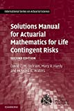 img - for Solutions Manual for Actuarial Mathematics for Life Contingent Risks (International Series on Actuarial Science) book / textbook / text book