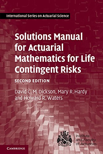 Solutions Manual for Actuarial Mathematics for Life Contingent Risks (International Series on Actuarial Science)