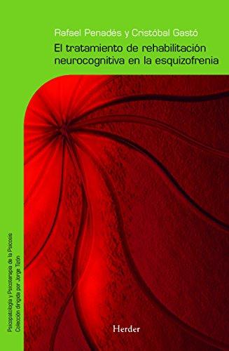 Descargar Libro El Tratamiento De Rehabilitación Neurocognitiva En La Esquizofrenia Cristobal Gastó