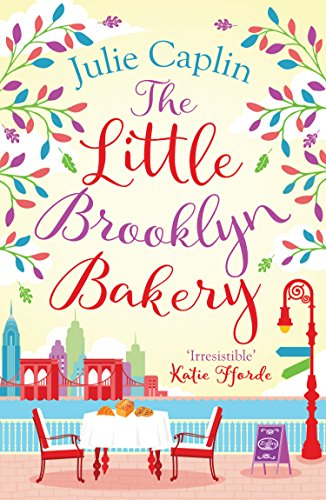 (The Little Brooklyn Bakery: A heartwarming feel good novel full of cakes and romance! (Romantic Escapes, Book 2))