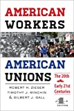 img - for American Workers, American Unions: The Twentieth and Early Twenty-First Centuries (The American Moment) book / textbook / text book