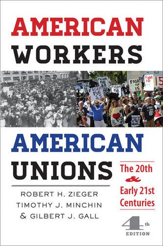 American Workers, American Unions: The Twentieth and Early Twenty-First Centuries (The American Moment)