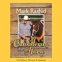 Considering the Horse: Tales of Problems Solved and Lessons Learned Audiobook by Mark Rashid Narrated by Kevin Young