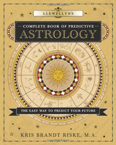 Read Online Llewellyn's Complete Book of Predictive Astrology: The Easy Way to Predict Your Future (Llewellyn's Complete Book Series) pdf epub