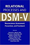 Relational Processes and DSM-V : Neuroscience, Assessment, Prevention, and Treatment, , 1585622389