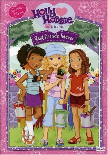 Holly Hobbie - Best Friends Forever (Holly Hobbie And Friends Best Friends Forever)