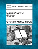 Daniels' Law of Distress, Graham Harley Mould, 1240134665