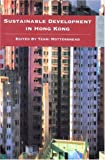 Sustainable Development in Hong Kong, Terri Mottershead, 9622094910