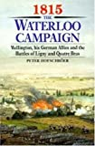 1815 The Waterloo Campaign: Wellington, His