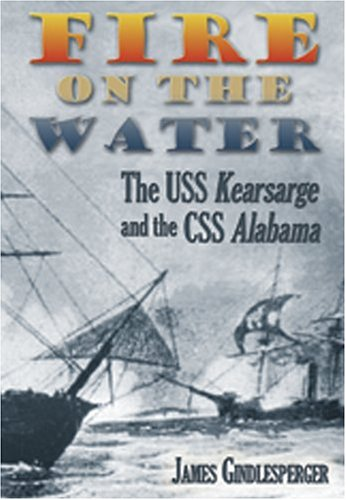 Fire on the Water: The USS Kearsarge and the CSS Alabama (Water Register compare prices)