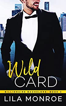 Wild Card (Billionaire Bachelors Book 3) by [Monroe, Lila]