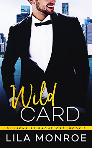 - Wild Card (Billionaire Bachelors Book 3)