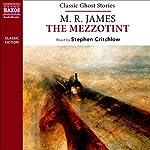 M. R. James: The Mezzotint (Naxos Classic Ghost Stories) | M. R. James
