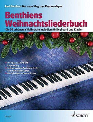 Benthiens Weihnachtsliederbuch: Die 50 schönsten Weihnachtsmelodien für Keyboard und Klavier. Keyboard/Klavier. Liederheft. (Der neue Weg zum Keyboardspiel)