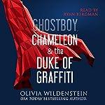 Ghostboy, Chameleon & the Duke of Graffiti | Olivia Wildenstein