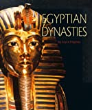Egyptian Dynasties, Joyce L. Haynes, 0531202801