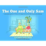 The One and Only Sam: A Story Explaining Idioms for Children With Asperger Syndrome and Other Communication Difficulties