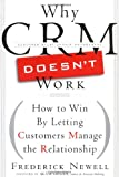 img - for Why CRM Doesn't Work: How to Win By Letting Customers Manage the Relationship book / textbook / text book