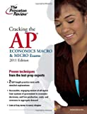Cracking the AP Economics Macro and Micro Exams 2011, Princeton Review Staff, 0375429972
