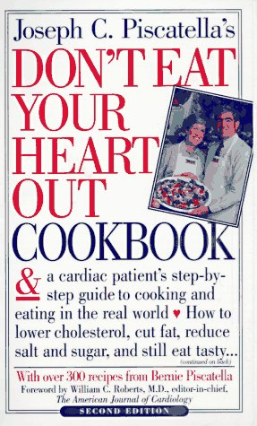 Don't Eat Your Heart Out Cookbook by Joseph C. Piscatella