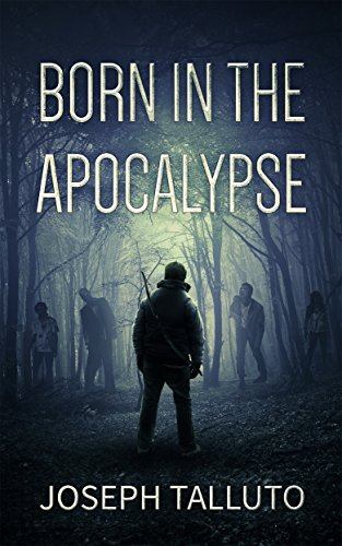 Amazon born in the apocalypse ebook joseph talluto kindle store born in the apocalypse by talluto joseph fandeluxe Images