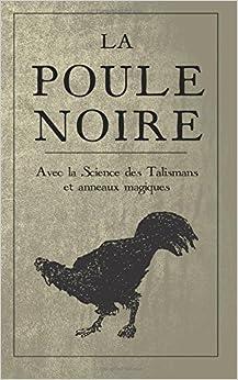 Book La Poule Noire: Avec la Science des Talismans et anneaux magiques